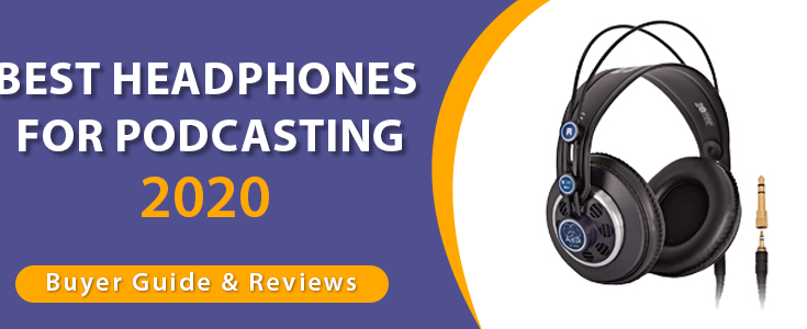 best headphones for podcasting